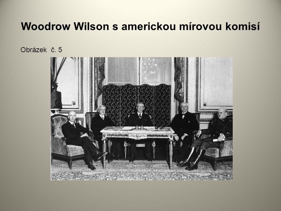 Woodrow Wilson s americkou mírovou komisí Obrázek č. 5