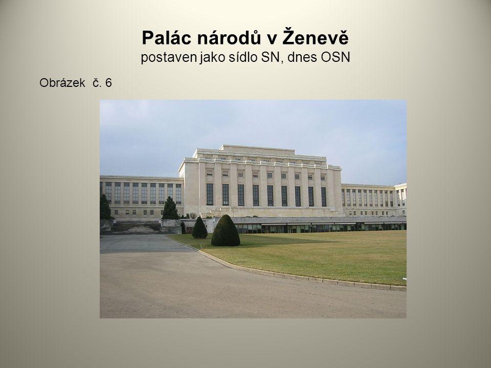 Palác národů v Ženevě postaven jako sídlo SN, dnes OSN Obrázek č. 6
