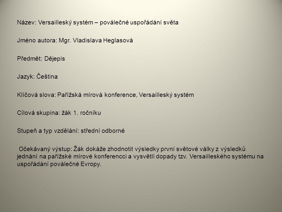 Název: Versailleský systém – poválečné uspořádání světa Jméno autora: Mgr.