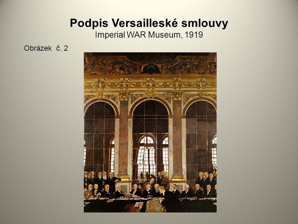 Podpis Versailleské smlouvy Imperial WAR Museum, 1919 Obrázek č. 2