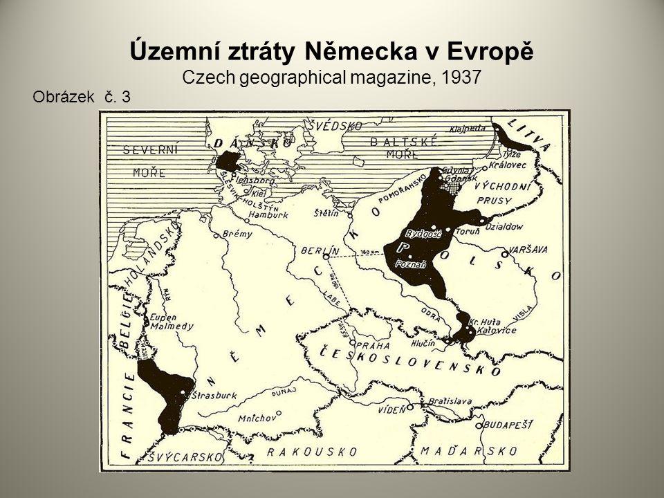 Územní ztráty Německa v Evropě Czech geographical magazine, 1937 Obrázek č. 3