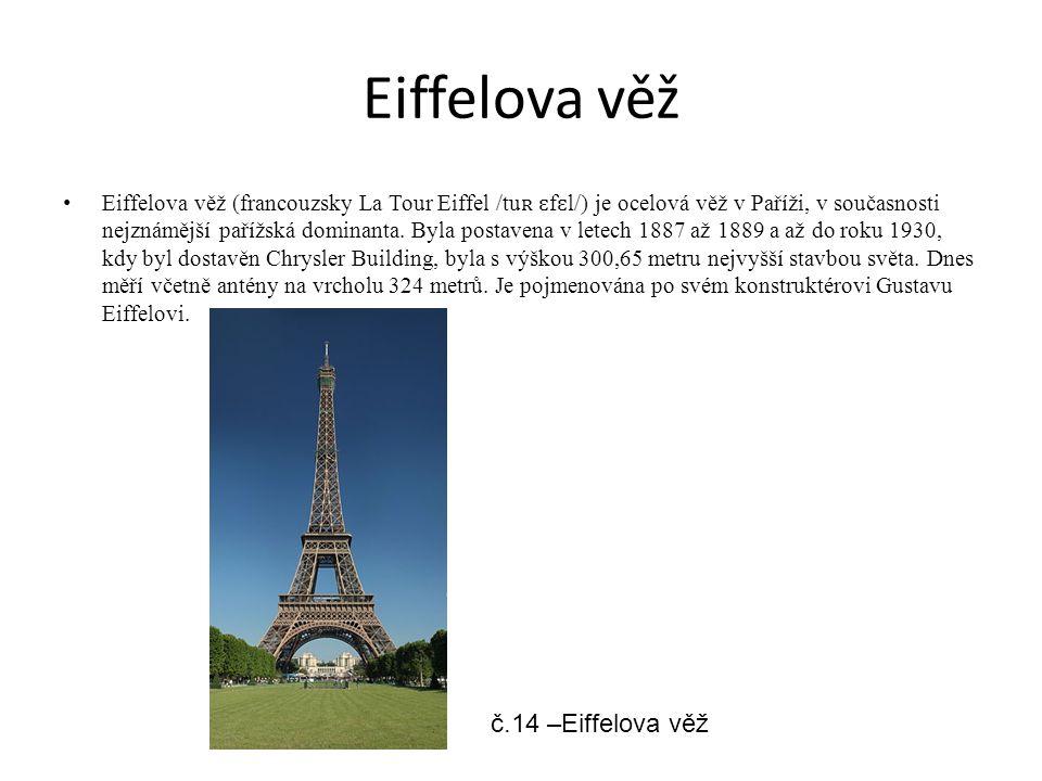 Eiffelova věž Eiffelova věž (francouzsky La Tour Eiffel /tu ʀ ɛ f ɛ l/) je ocelová věž v Paříži, v současnosti nejznámější pařížská dominanta. Byla po