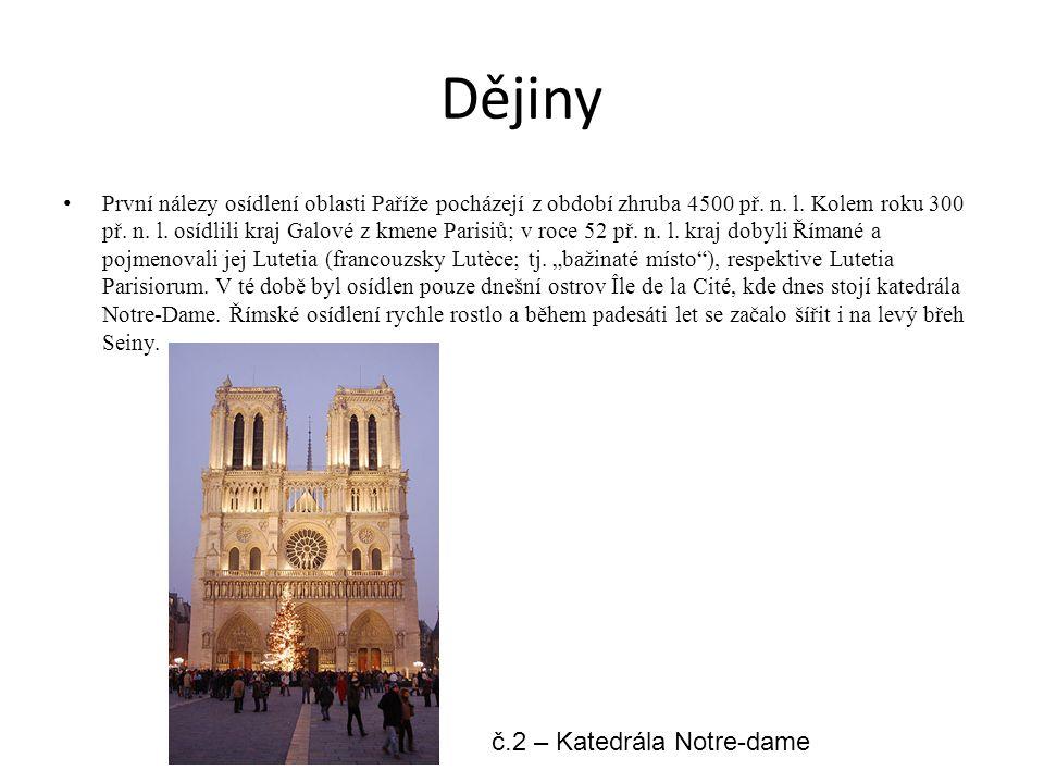 Dějiny První nálezy osídlení oblasti Paříže pocházejí z období zhruba 4500 př. n. l. Kolem roku 300 př. n. l. osídlili kraj Galové z kmene Parisiů; v