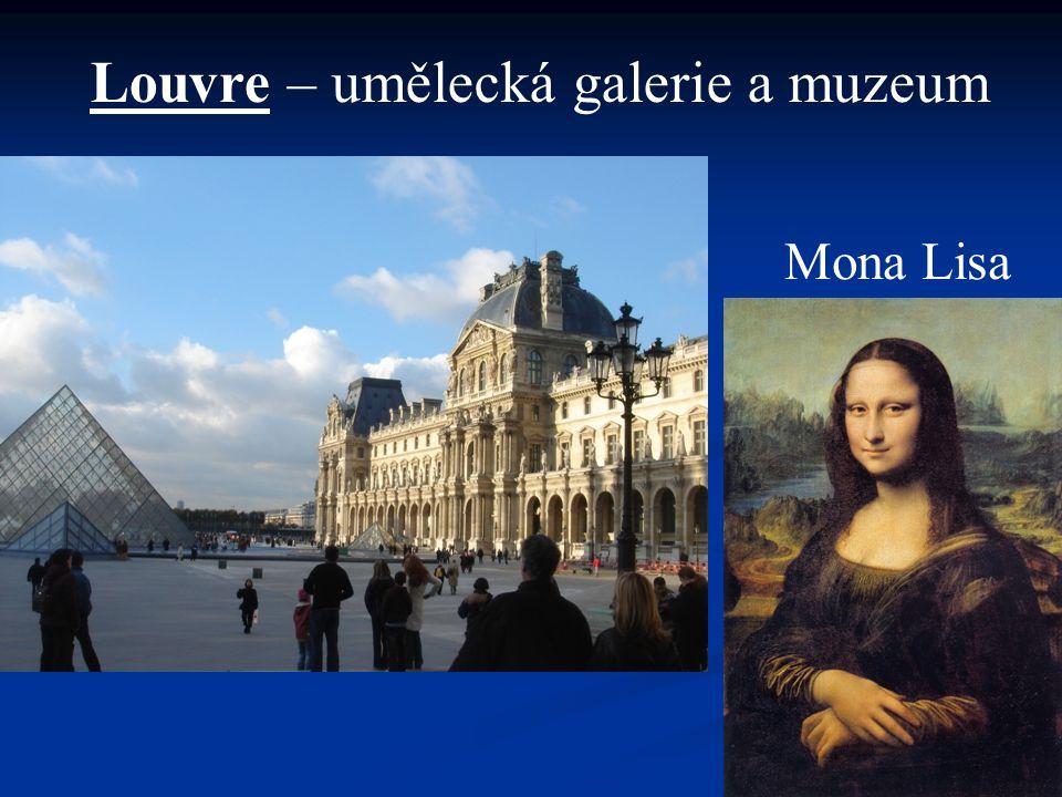 Louvre – umělecká galerie a muzeum Mona Lisa