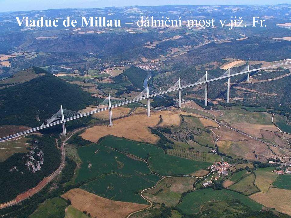 Viaduc de Millau – dálniční most v již. Fr.