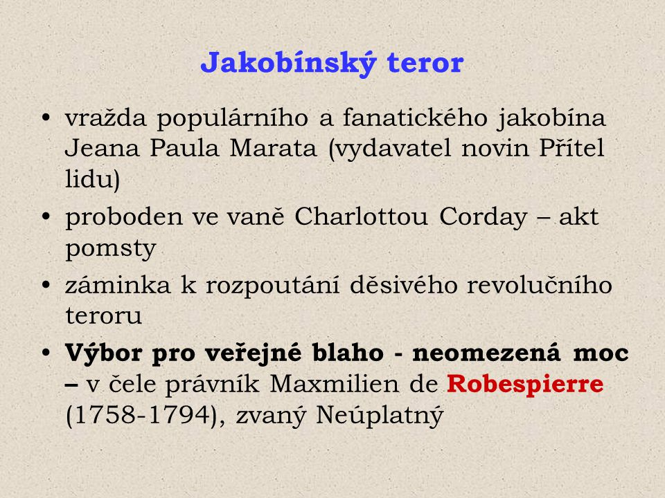 Jakobínský teror vražda populárního a fanatického jakobína Jeana Paula Marata (vydavatel novin Přítel lidu) proboden ve vaně Charlottou Corday – akt p