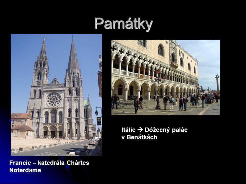 Památky Francie – katedrála Chártes Noterdame Itálie  Dóžecný palác v Benátkách