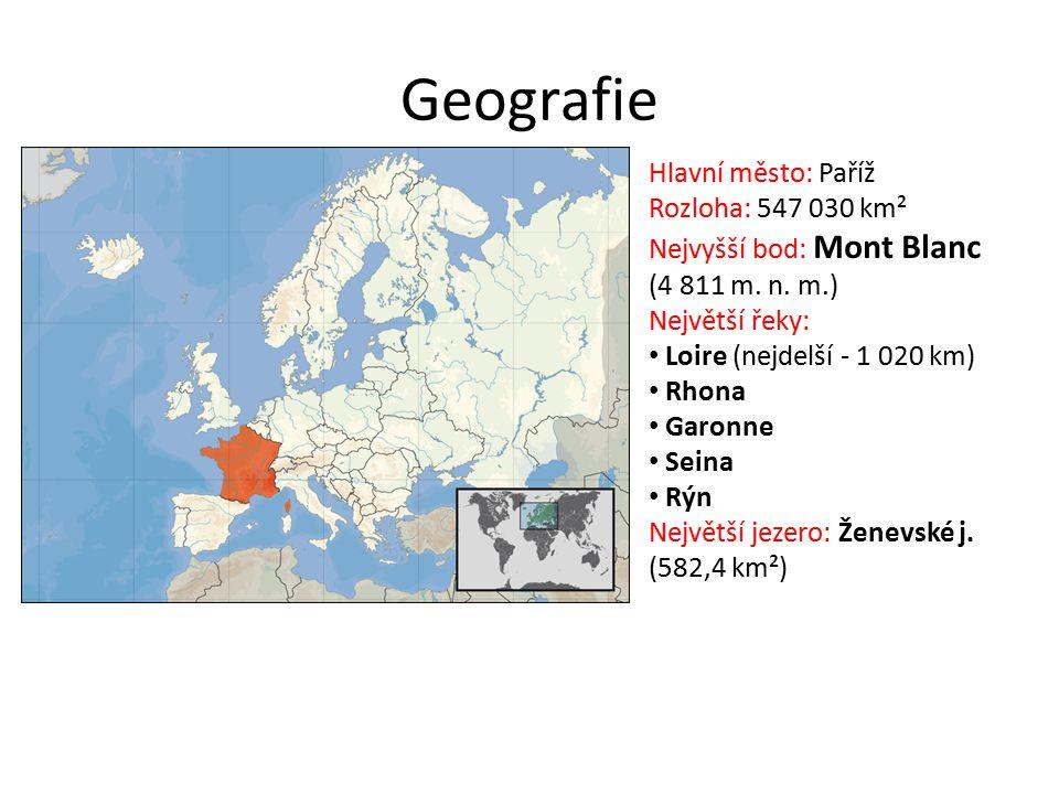 Geografie Hlavní město: Paříž Rozloha: 547 030 km² Nejvyšší bod: Mont Blanc (4 811 m. n. m.) Největší řeky: Loire (nejdelší - 1 020 km) Rhona Garonne