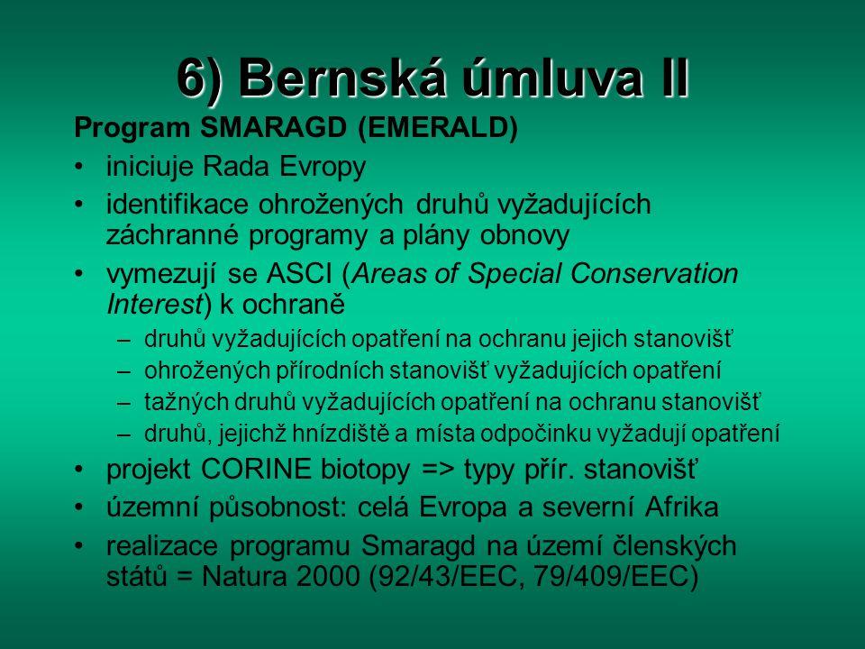 6) Bernská úmluva II Program SMARAGD (EMERALD) iniciuje Rada Evropy identifikace ohrožených druhů vyžadujících záchranné programy a plány obnovy vymez