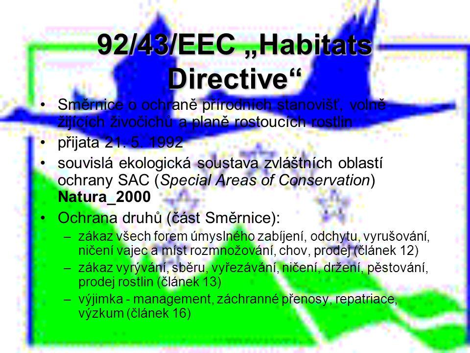 """92/43/EEC """"Habitats Directive"""" Směrnice o ochraně přírodních stanovišť, volně žijících živočichů a planě rostoucích rostlin přijata 21. 5. 1992 souvis"""