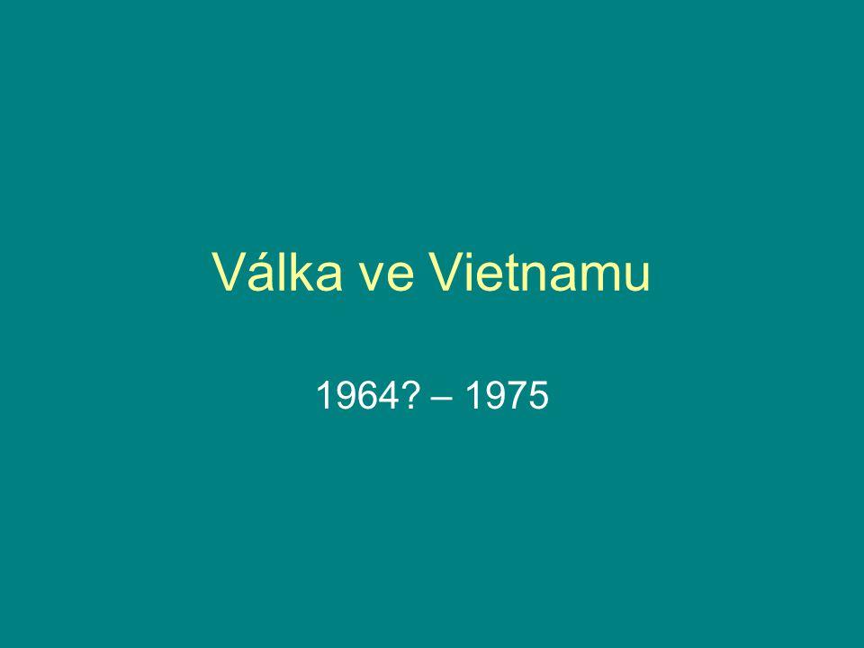 Válka ve Vietnamu 1964? – 1975