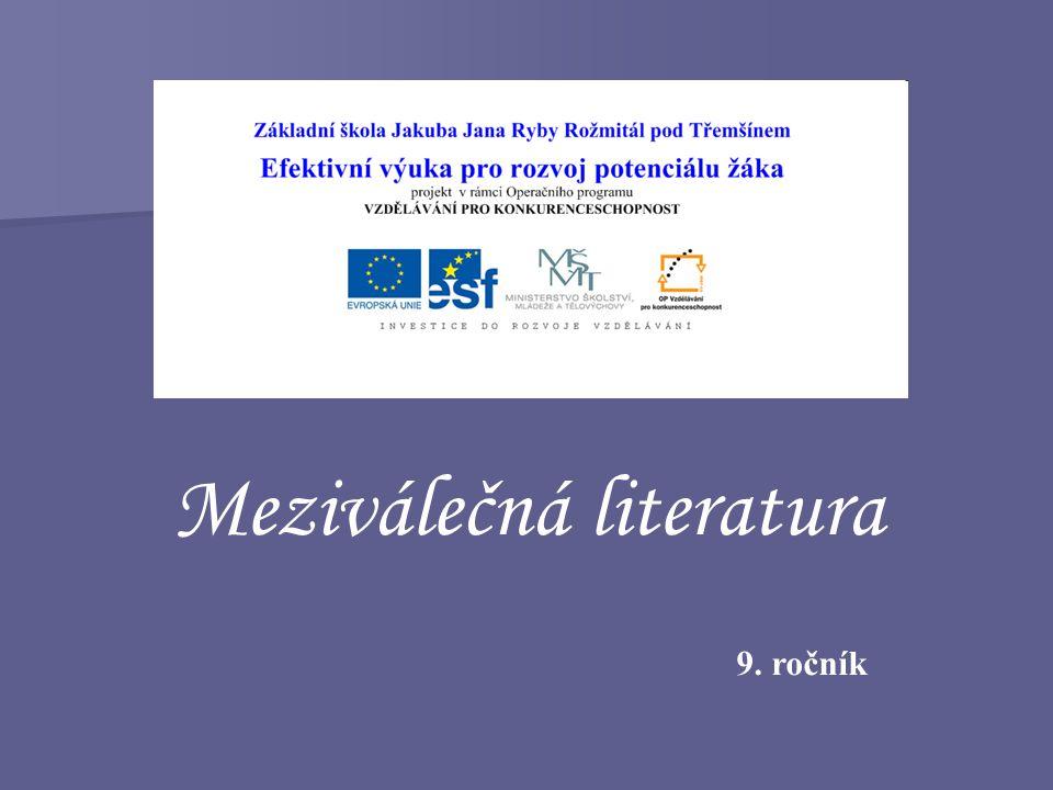 Téma: Meziválečná literatura – 9.ročník Použitý software: držitel licence - ZŠ J.