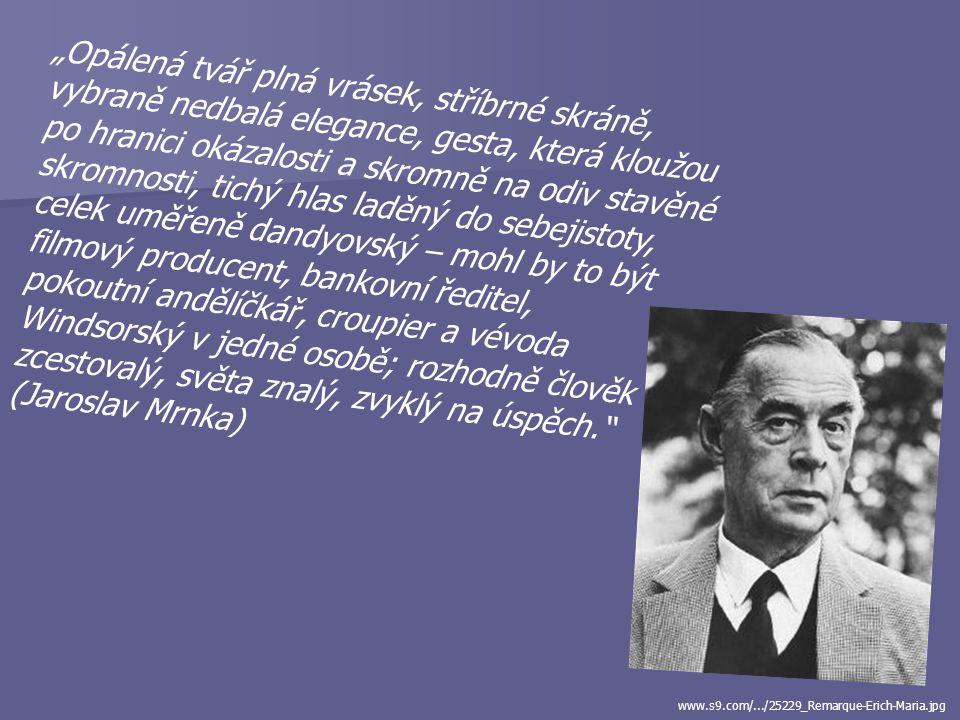 Erich Maria Remarque (1898 – 1970)  vl. jm. Erich Paul Remark  německý prozaik a dramatik  válečné zkušenosti (v 18 letech na frontě)  v nacistick