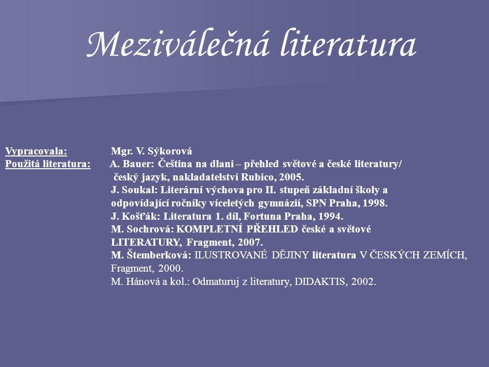Meziválečná literatura Vypracovala: Mgr.V. Sýkorová Použitá literatura: A.