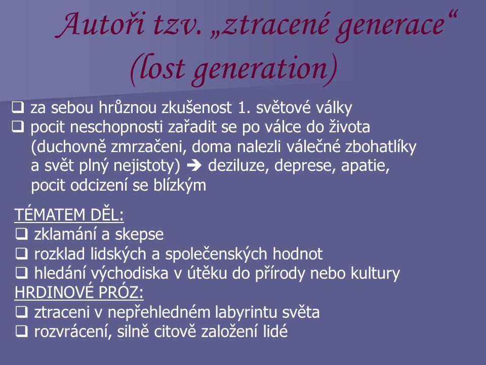 """Autoři tzv. """"ztracené generace"""" (lost generation)  generační skupina amerických prozaiků, básníků a dramatiků 20. let 20. století Název ztracené gene"""