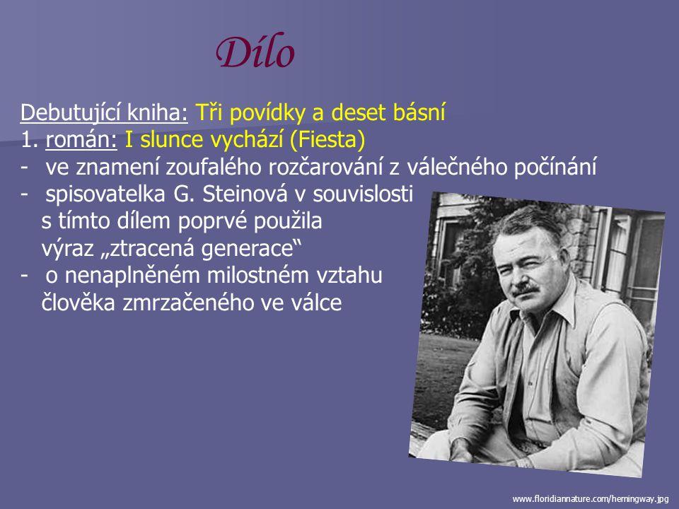 halvar.files.wordpress.com/2008/09/hemingway1.jpg Dílo Ernest Hemingway:  ovlivněn válkou  vyhledával nebezpečí  záliba v nebezpečných sportech (bý
