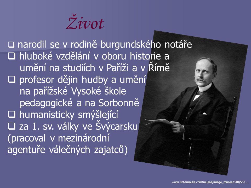Romain Rolland (1866 – 1944)  francouzský prozaik  dramatik  esejista  hudební kritik  nositel Nobelovy ceny za literaturu (1915) nobelprize.org/