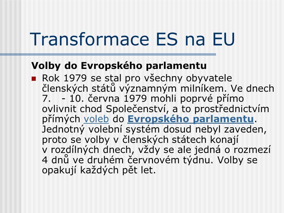 Transformace ES na EU Jednotný evropský akt V roce 1986 byla s přijetím Jednotného evropského aktu realizována první z významných reforem společných smluv.