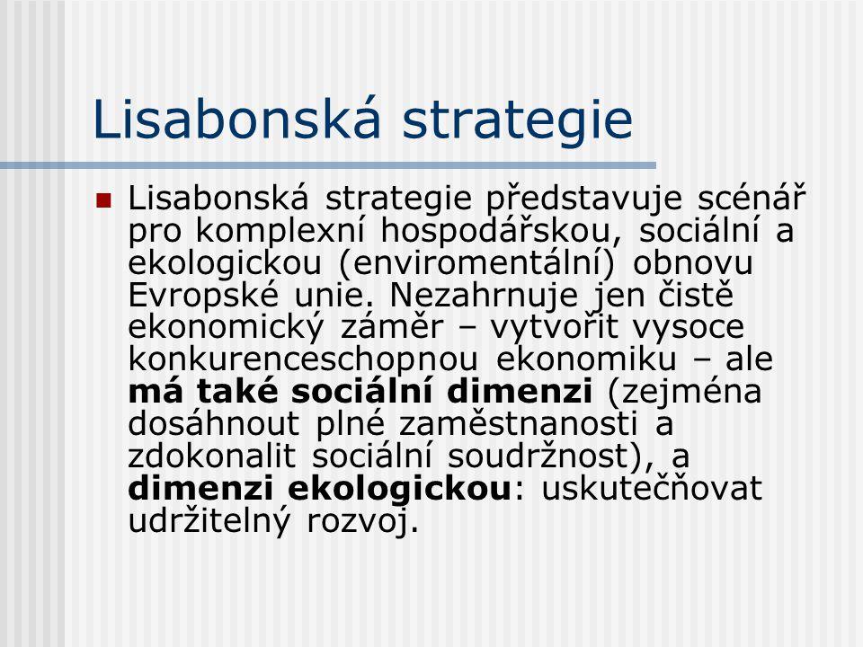 """Lisabonská strategie a ČR Přestože účast České republiky v Lisabonském procesu byla oficiálně vyhlášena v dokumentu """"Strategie směrem k rozšířené EU v listopadu 2001, Česká republika se skutečně do procesu zapojila až v roce 2003."""