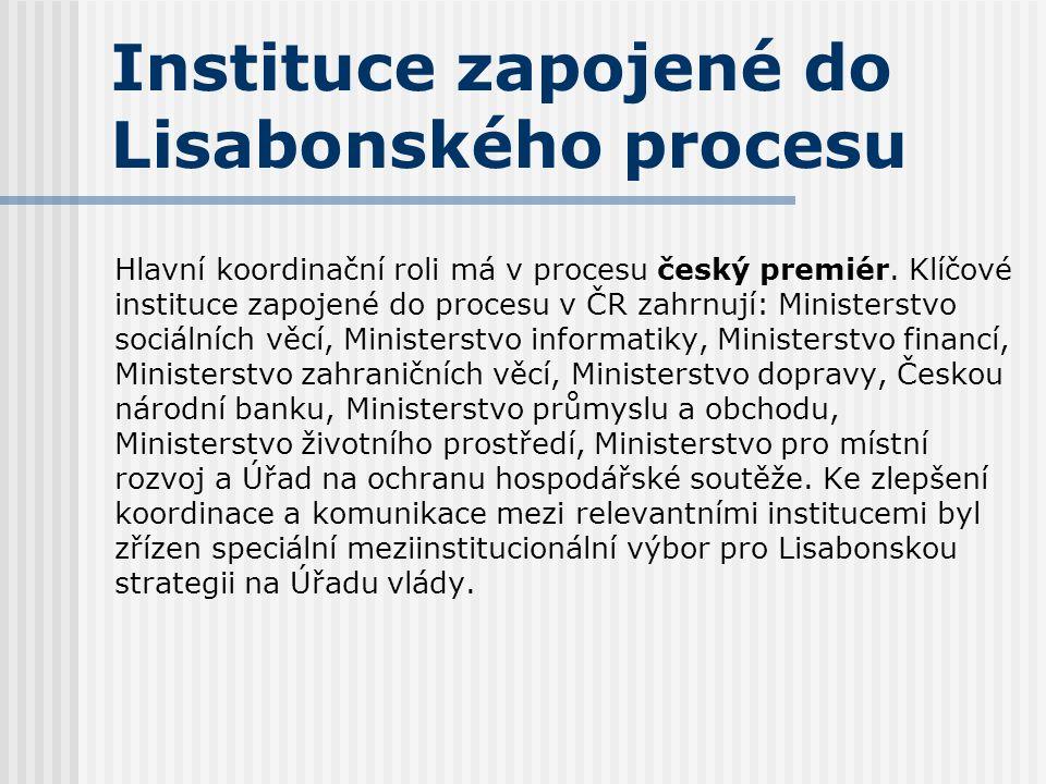Instituce zapojené do Lisabonského procesu Hlavní koordinační roli má v procesu český premiér. Klíčové instituce zapojené do procesu v ČR zahrnují: Mi