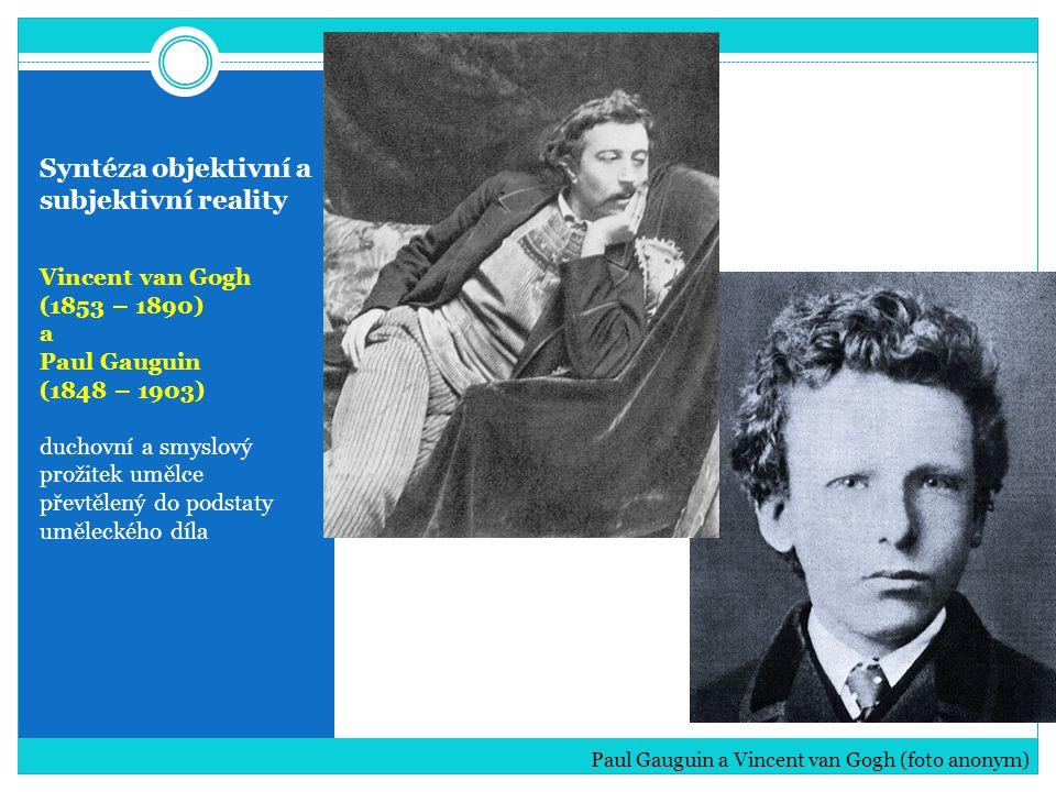 Syntéza objektivní a subjektivní reality Vincent van Gogh (1853 – 1890) Holandský malíř: složitý životní osud protestanský kazatel majetek rozdal chudým Vincent van Gogh: Autoportrét