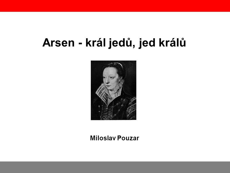 Arsen - král jedů, jed králů Miloslav Pouzar