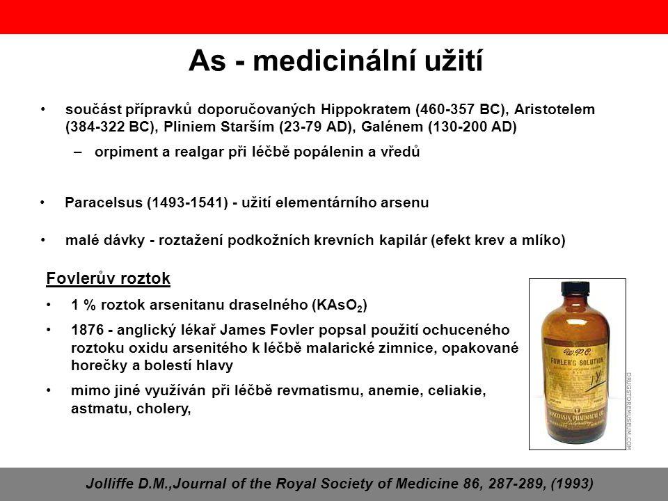 As - medicinální užití součást přípravků doporučovaných Hippokratem (460-357 BC), Aristotelem (384-322 BC), Pliniem Starším (23-79 AD), Galénem (130-2