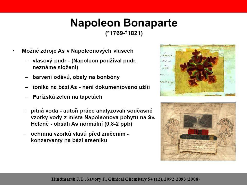 Napoleon Bonaparte (*1769- † 1821) Možné zdroje As v Napoleonových vlasech –vlasový pudr - (Napoleon používal pudr, neznáme složení) –barvení oděvů, o