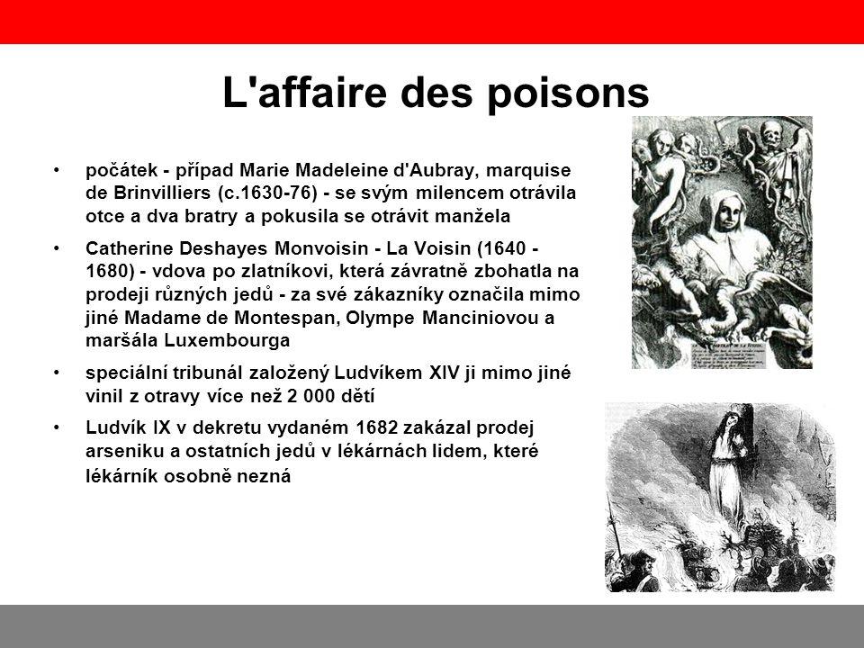 L'affaire des poisons počátek - případ Marie Madeleine d'Aubray, marquise de Brinvilliers (c.1630-76) - se svým milencem otrávila otce a dva bratry a