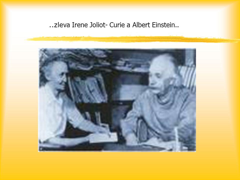 ..zle va Irene Joliot- Curie a Albert Einstein..
