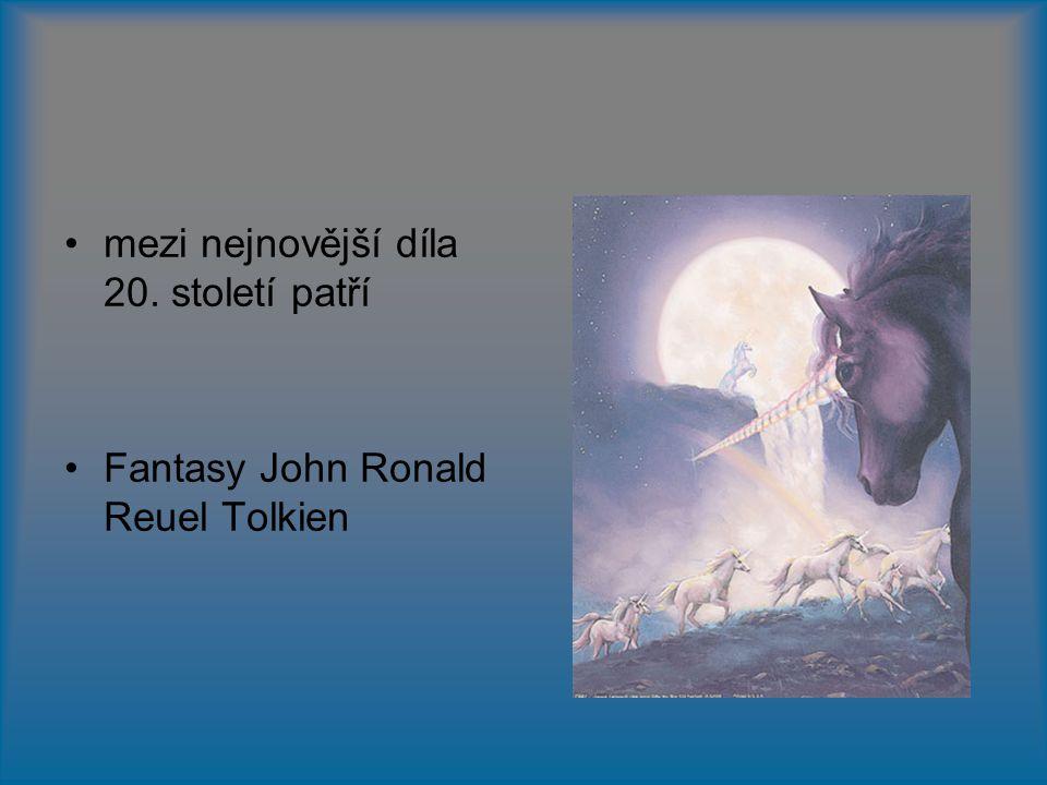 mezi nejnovější díla 20. století patří Fantasy John Ronald Reuel Tolkien