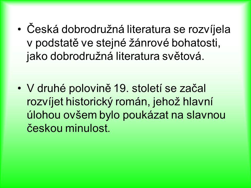 Česká dobrodružná literatura se rozvíjela v podstatě ve stejné žánrové bohatosti, jako dobrodružná literatura světová. V druhé polovině 19. století se