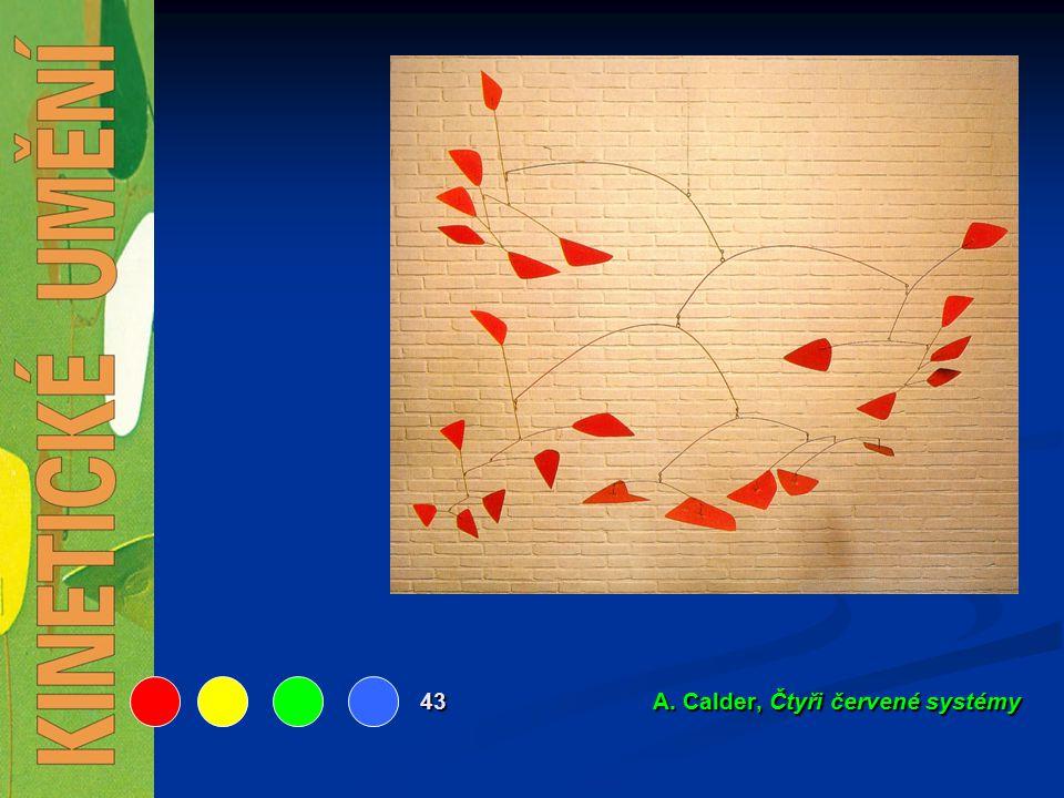 43 A. Calder, Čtyři červené systémy