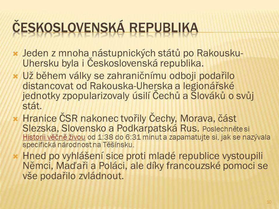  Jeden z mnoha nástupnických států po Rakousku- Uhersku byla i Československá republika.