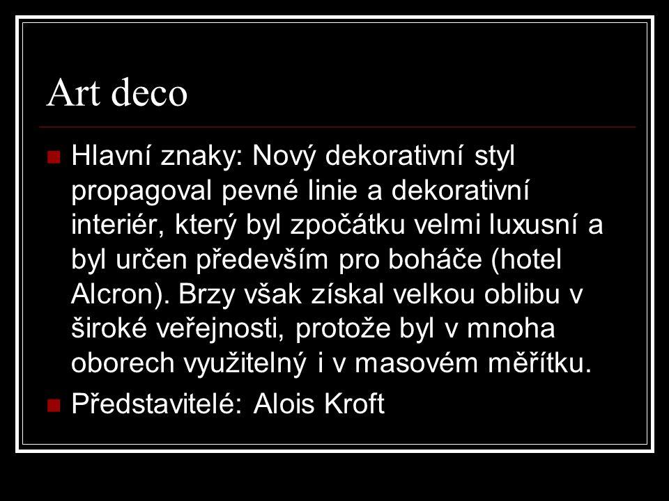 Art deco Hlavní znaky: Nový dekorativní styl propagoval pevné linie a dekorativní interiér, který byl zpočátku velmi luxusní a byl určen především pro