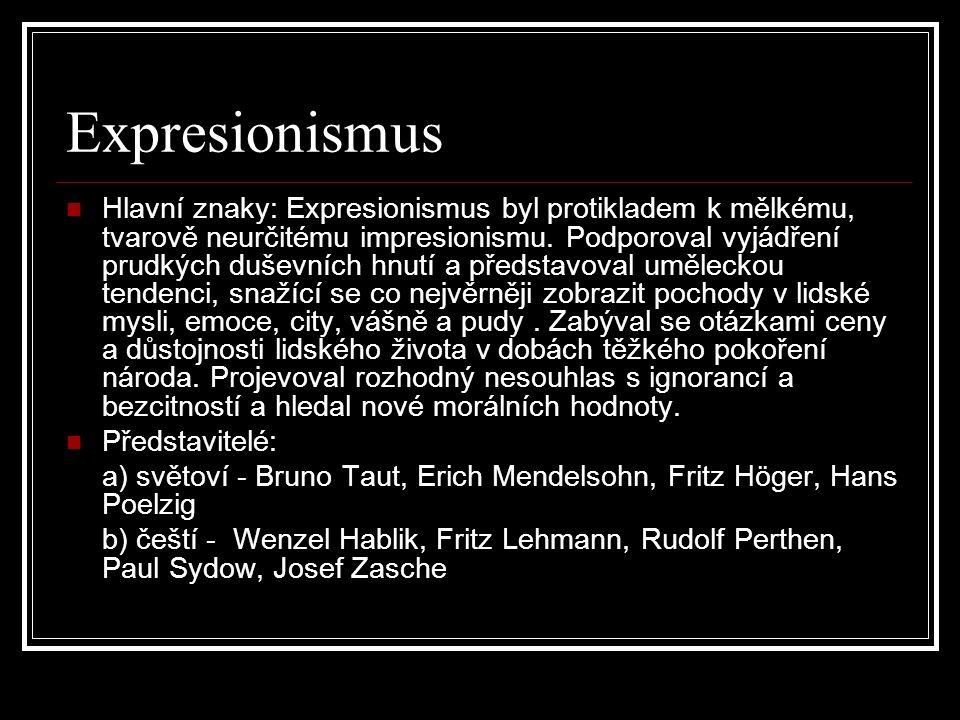 Expresionismus Hlavní znaky: Expresionismus byl protikladem k mělkému, tvarově neurčitému impresionismu. Podporoval vyjádření prudkých duševních hnutí