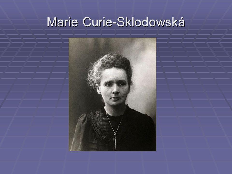 Marie Curie-Sklodowská se narodila Marie Curie-Sklodowská se narodila 7.