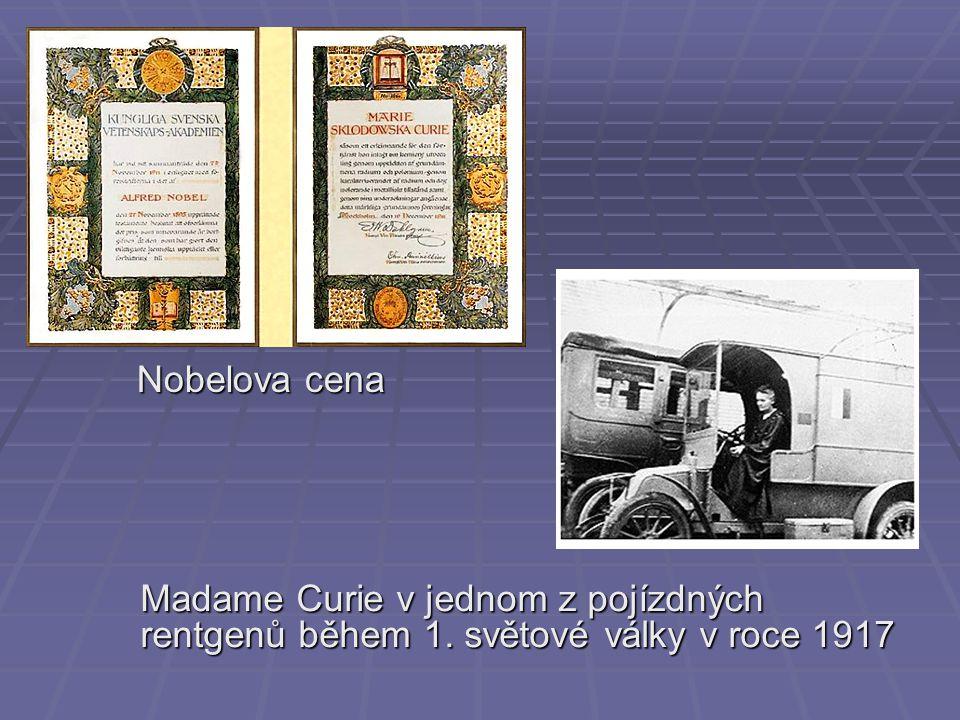 Madame Curie v jednom z pojízdných rentgenů během 1. světové války v roce 1917 Nobelova cena