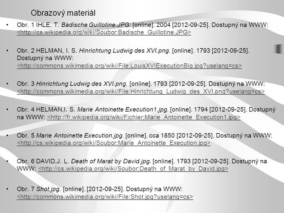 Obrazový materiál Obr. 1 IHLE, T. Badische Guillotine.JPG. [online]. 2004 [2012-09-25]. Dostupný na WWW: Obr. 2 HELMAN, I. S. Hinrichtung Ludwig des X