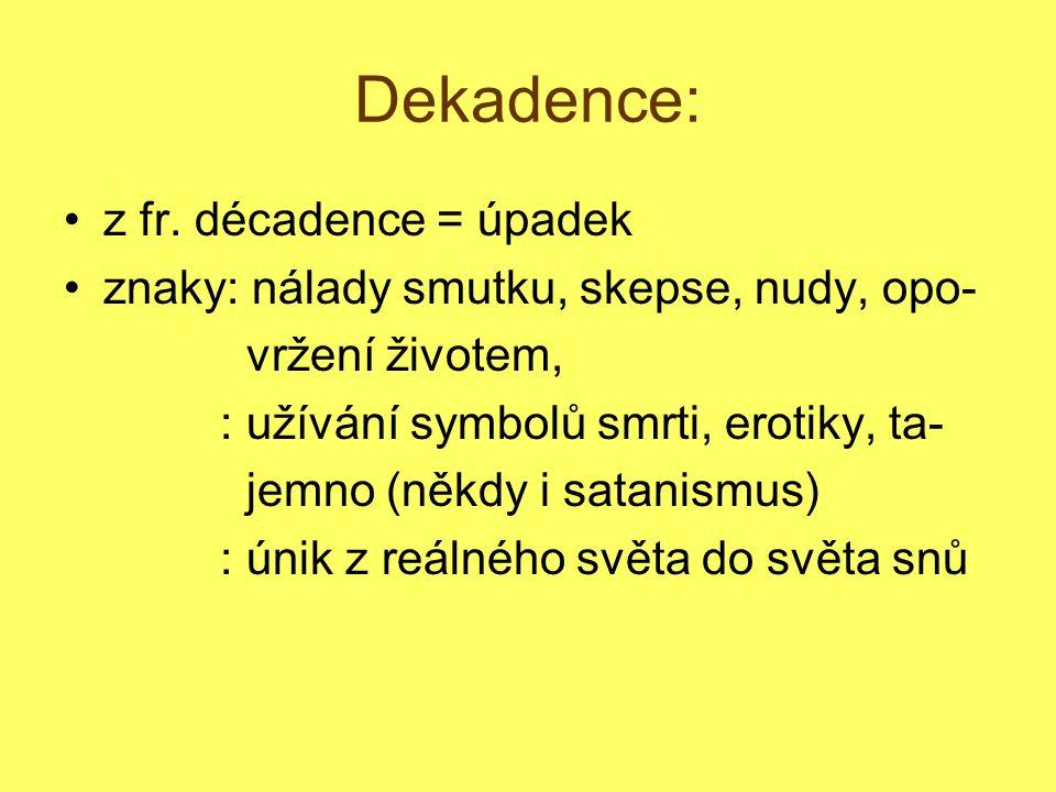 Zdroj: SOCHROVÁ, Marie.Literatura v kostce pro střední školy.