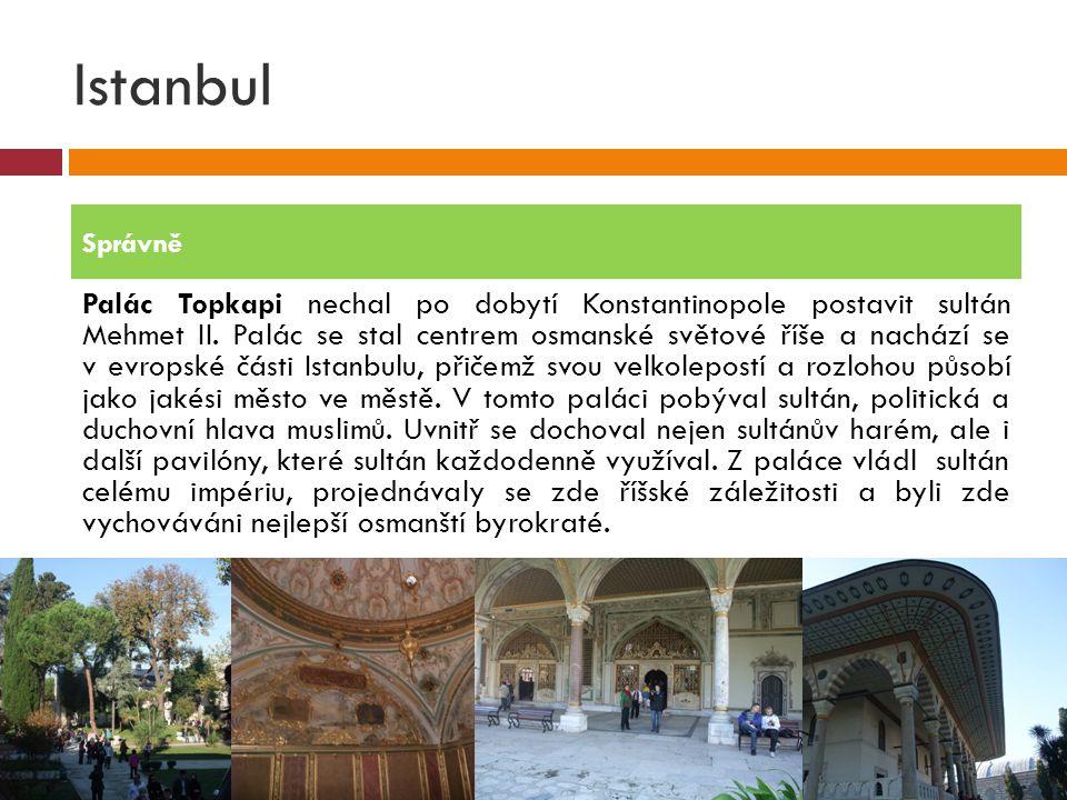 Istanbul Palác Topkapi nechal po dobytí Konstantinopole postavit sultán Mehmet II. Palác se stal centrem osmanské světové říše a nachází se v evropské