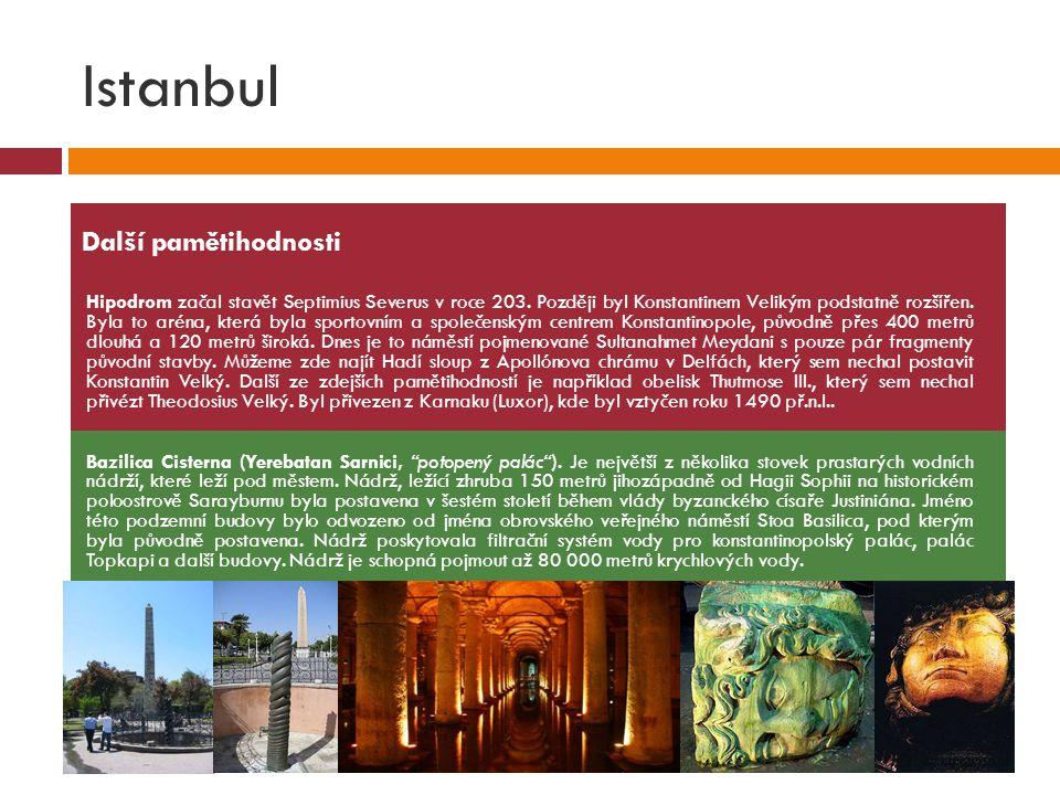Istanbul Hipodrom začal stavět Septimius Severus v roce 203. Později byl Konstantinem Velikým podstatně rozšířen. Byla to aréna, která byla sportovním