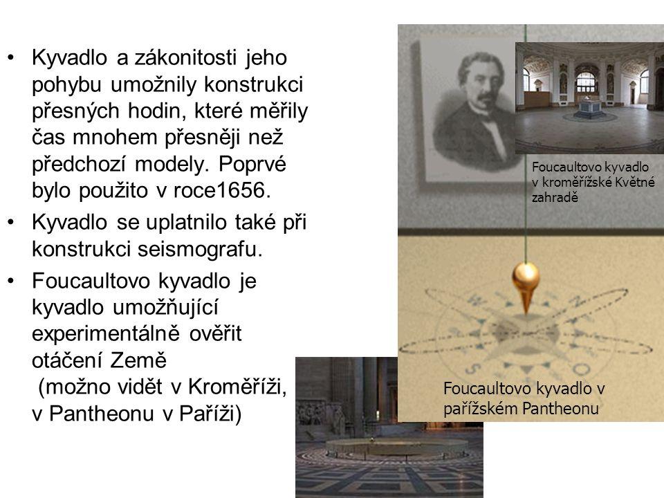 Kyvadlo a zákonitosti jeho pohybu umožnily konstrukci přesných hodin, které měřily čas mnohem přesněji než předchozí modely.
