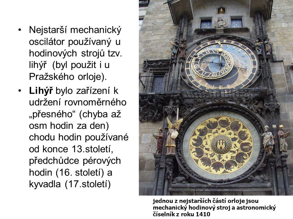Nejstarší mechanický oscilátor používaný u hodinových strojů tzv.