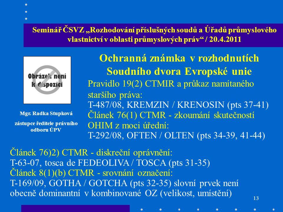 """12 Seminář ČSVZ """"Rozhodování příslušných soudů a Úřadů průmyslového vlastnictví v oblasti průmyslových práv / 20.4.2011 JUDr."""