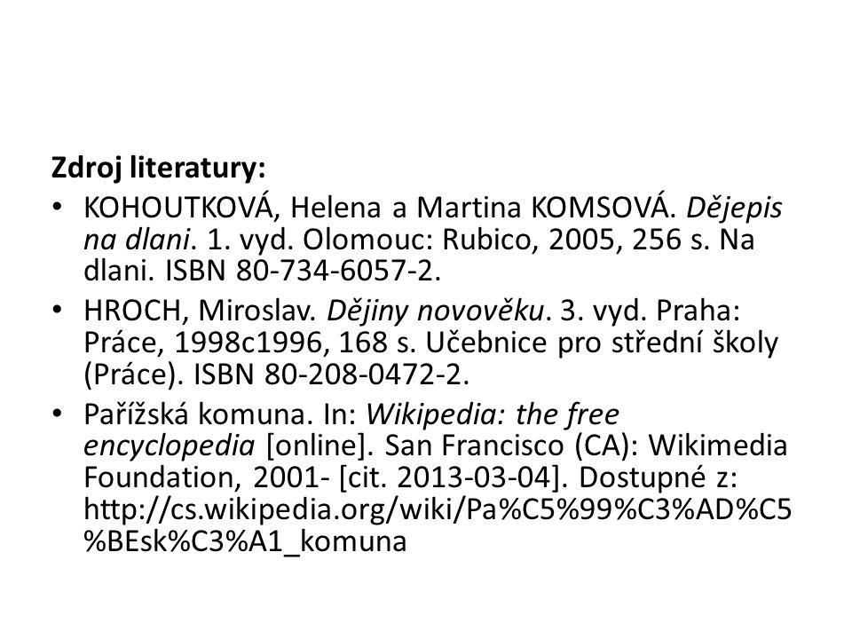 Zdroj literatury: KOHOUTKOVÁ, Helena a Martina KOMSOVÁ.