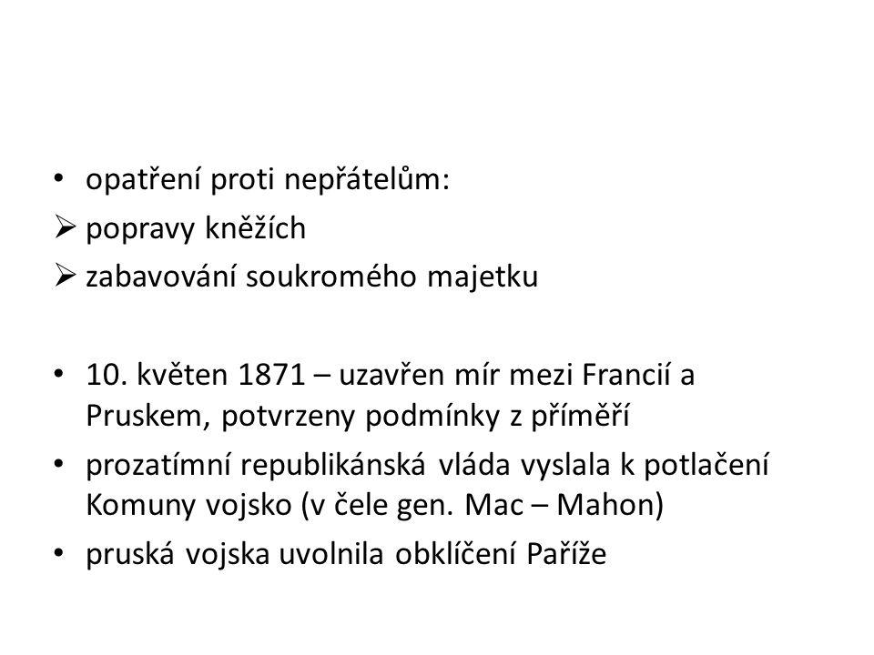 opatření proti nepřátelům:  popravy kněžích  zabavování soukromého majetku 10.