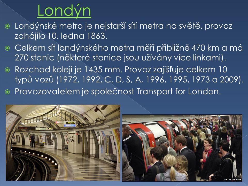  Londýnské metro je nejstarší sítí metra na světě, provoz zahájilo 10.