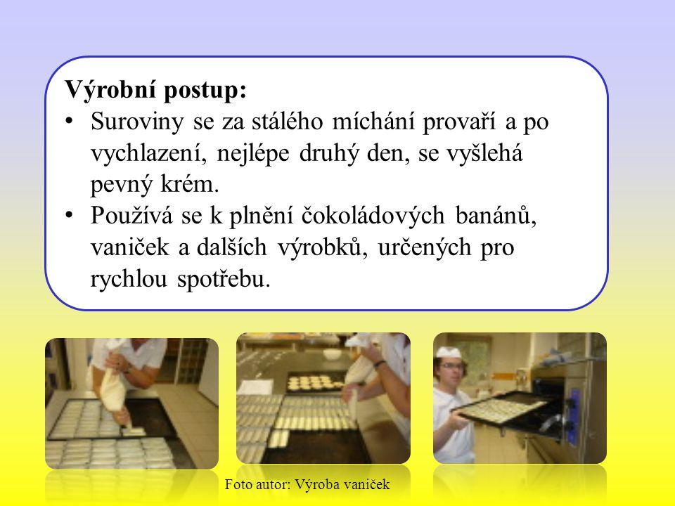 Výrobní postup: Suroviny se za stálého míchání provaří a po vychlazení, nejlépe druhý den, se vyšlehá pevný krém. Používá se k plnění čokoládových ban