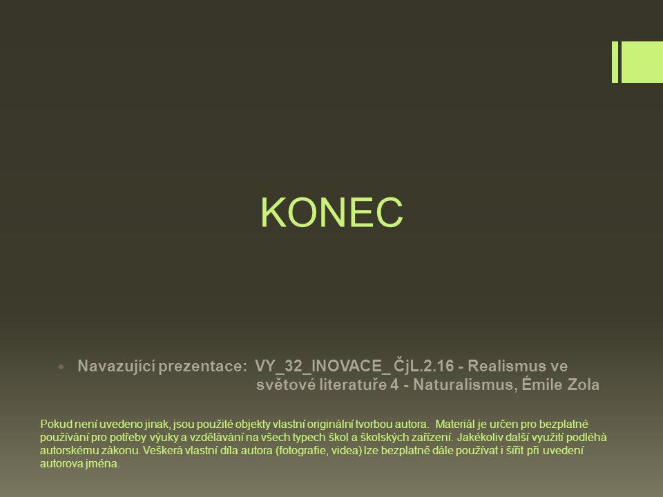 KONEC Pokud není uvedeno jinak, jsou použité objekty vlastní originální tvorbou autora.